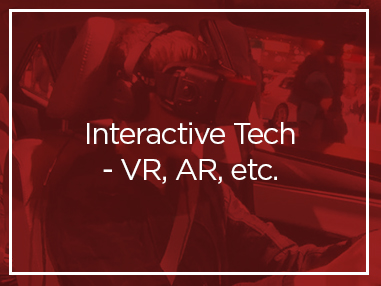 Interactive Tech – VR, AR, etc.